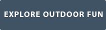 Explore Outdoor Fun