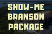 Show-Me Branson Package – Just $399 – Save $200+